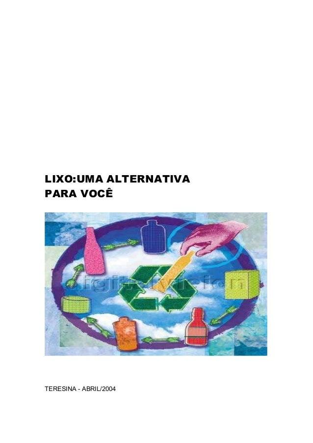 LIXO:UMA ALTERNATIVA PARA VOCÊ TERESINA - ABRIL/2004