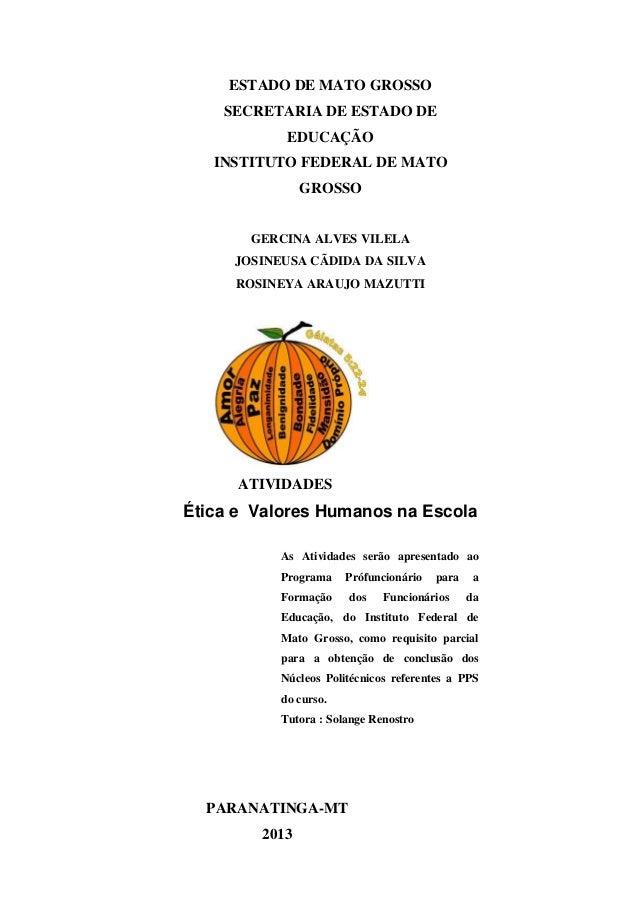 ESTADO DE MATO GROSSO SECRETARIA DE ESTADO DE EDUCAÇÃO INSTITUTO FEDERAL DE MATO GROSSO GERCINA ALVES VILELA JOSINEUSA CÃD...