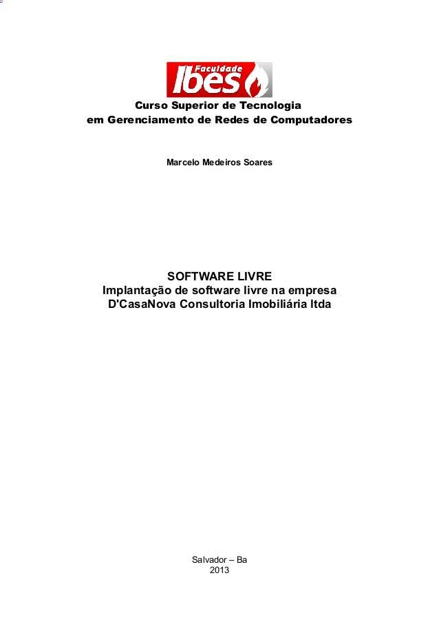 Curso Superior de Tecnologia em Gerenciamento de Redes de Computadores  Marcelo Medeiros Soares  SOFTWARE LIVRE Implantaçã...