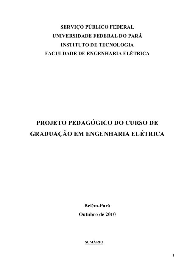 1 SERVIÇO PÚBLICO FEDERAL UNIVERSIDADE FEDERAL DO PARÁ INSTITUTO DE TECNOLOGIA FACULDADE DE ENGENHARIA ELÉTRICA PROJETO PE...