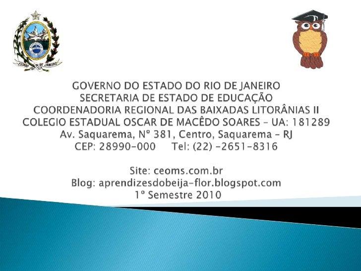 GOVERNO DO ESTADO DO RIO DE JANEIROSECRETARIA DE ESTADO DE EDUCAÇÃOCOORDENADORIA REGIONAL DAS BAIXADAS LITORÂNIAS IICOLEGI...