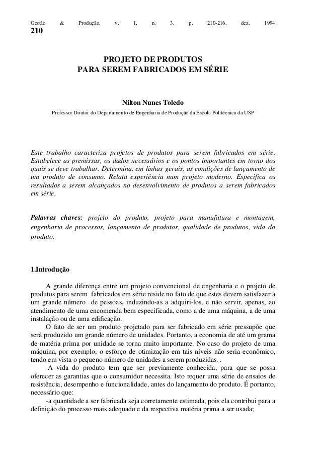 Gestão  &  Produção,  v.  1,  n.  3,  p.  210-216,  dez.  1994  210  PROJETO DE PRODUTOS PARA SEREM FABRICADOS EM SÉRIE  N...