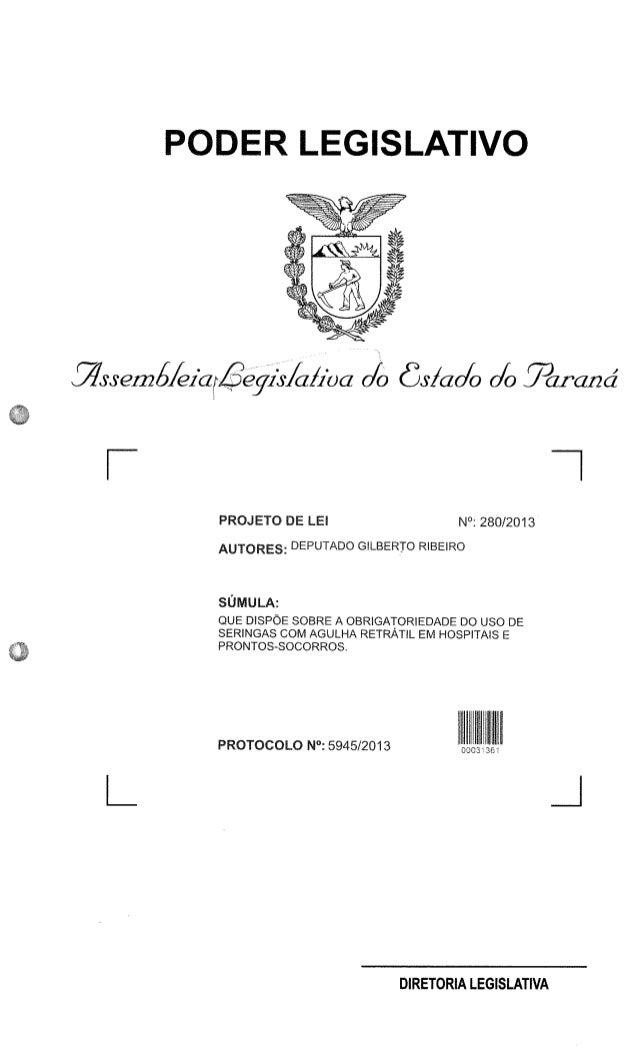 LEGISLATNO       T 7  PROJETO DE LEI N°:  280/2013 Am-ORES:  DEPUTADO GILBERTO RIBEIRO  SUMULA:   QUE DISPCE SOBRE A OBRIG...