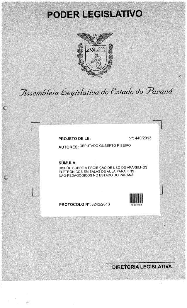 : 440/2013  NO  PROJETO DE LEI  A . L U M . U S  AUTORES:  DEPUTADO GILBERTO RIBEIRO  -PEDAGOGlCOS NO ESTADO DO PARANA.   ...