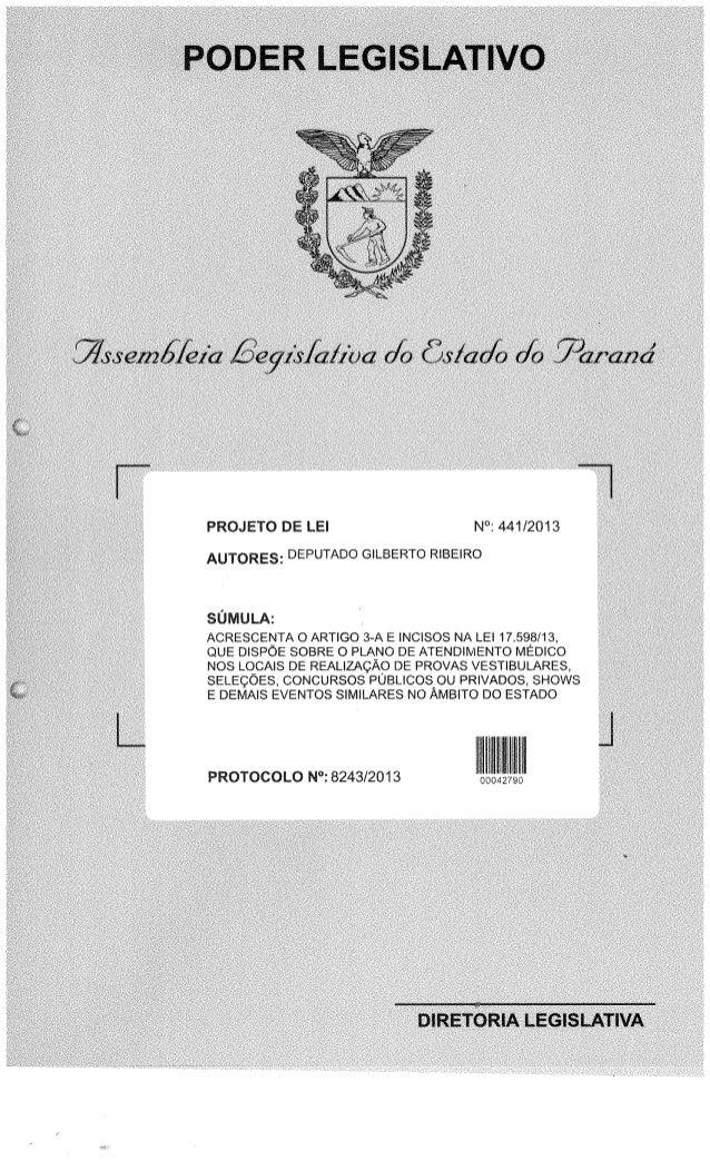 PROJETO DE LEI N°:  441/2013  Am-ORES:  DEPUTADO GILBERTO RIBEIRO  SUMULA:   ACRESCENTA O ART! GO 3-A E INCISOS NA LE!  17...