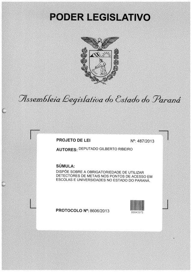 PROJETO DE LEI N°:  487/2013 AUTORES;  DEPUTADO GILBERTO RIBEIRO  S{3MULA:   DISPCE SOBRE A OBRIGATORIEDADE DE UTILIZAR DE...