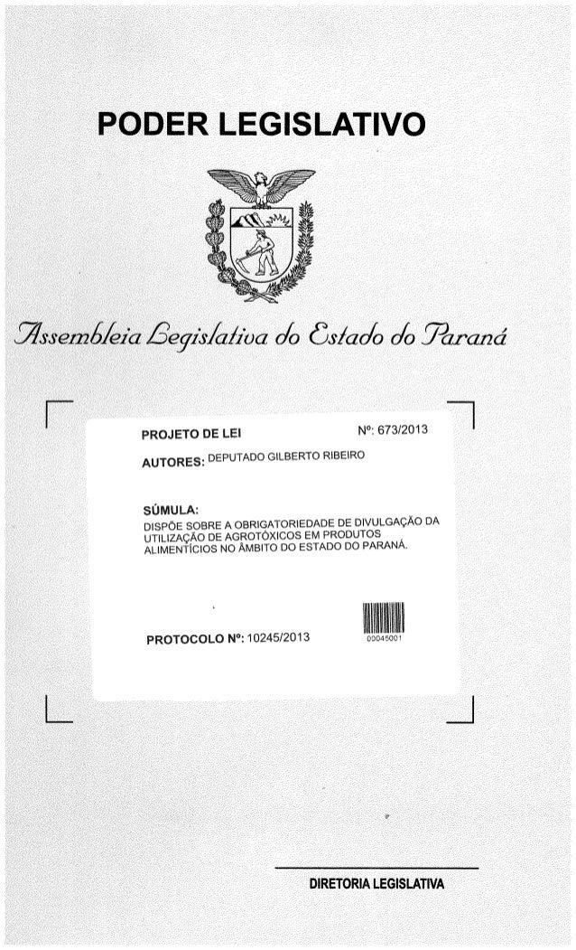 PODER LEGISLATIVO        043 Čsfczoô 0/0 jjarazm' A  PROJETO DE LEI N°:  673/2013 i  AUTORES;  DEPUTADO GlLBERTO RlBElRO  ...