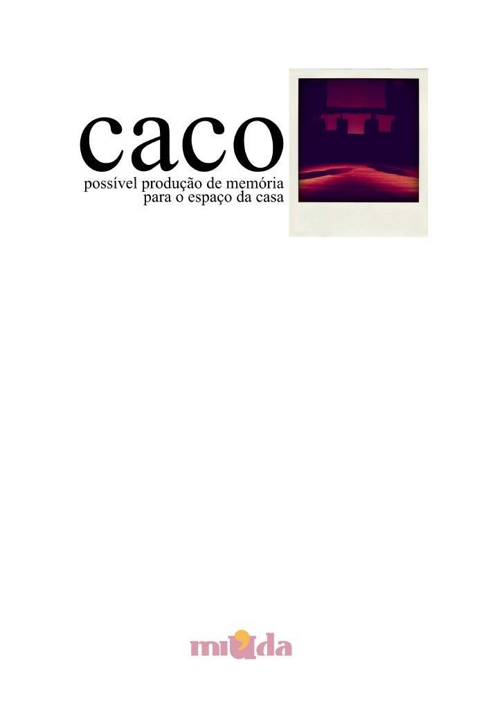 CACO - possível produção de memória para o espaço da casa