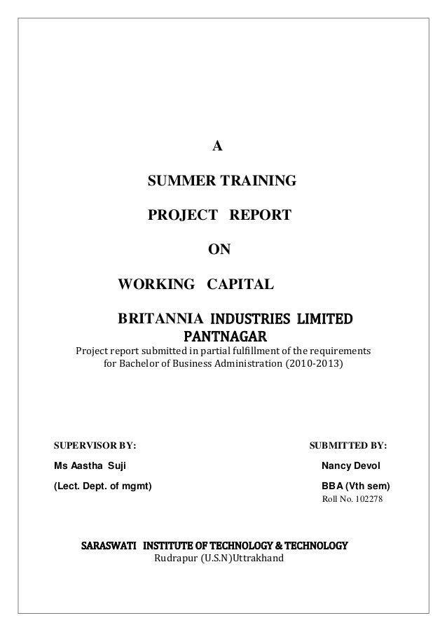 ASUMMER TRAININGPROJECT REPORTONWORKING CAPITALBRITANNIA INDUSTRIES LIMITEDPANTNAGARProject report submitted in partial fu...