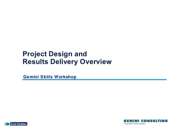 Project Design andResults Delivery OverviewGemini Skills Workshop