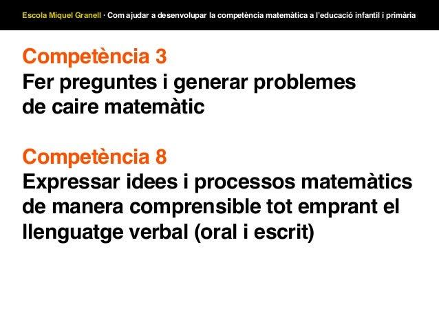Escola Miquel Granell · Com ajudar a desenvolupar la competència matemàtica a l'educació infantil i primària Competència 3...