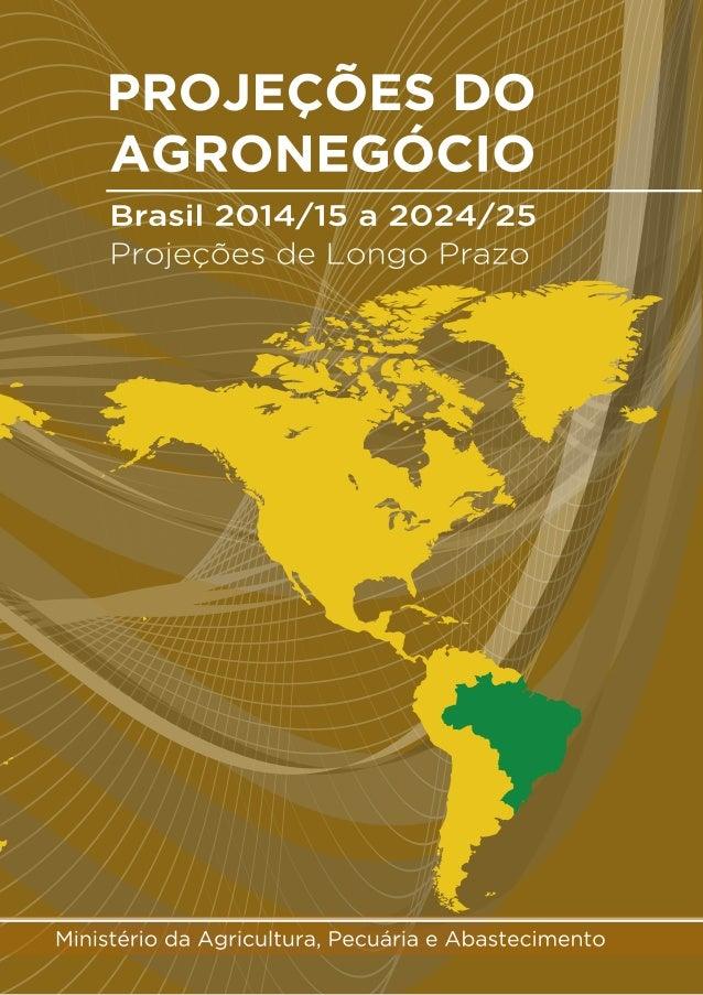 Brasília • DF Julho de 2015 Ministério da Agricultura, Pecuária e Abastecimento Assessoria de Gestão Estratégica Gabinete ...