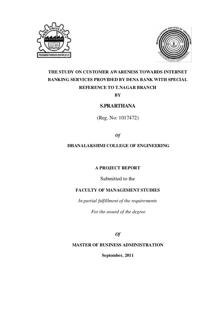 THE STUDY ON CUSTOMER AWARENESS TOWARDS INTERNETBANKING SERVICES PROVIDED BY DENA BANK WITH SPECIAL           REFERENCE TO...