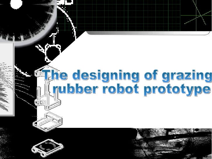 The designing of grazing rubber robot prototype