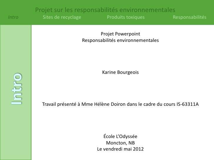 Projet sur les responsabilités environnementalesIntro     Sites de recyclage             Produits toxiques         Respons...