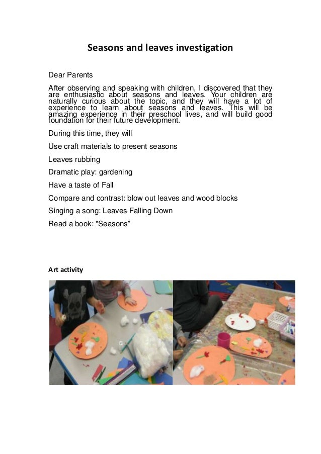 Seasons and leaves investigationDear ParentsAfter observing and speaking with children, I discovered that theyare enthusia...