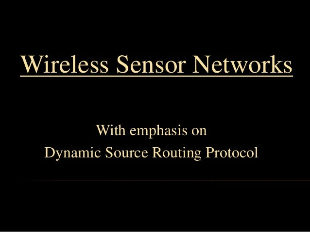 Wireless Sensor Networks With emphasis on Dynamic Source Routing Protocol