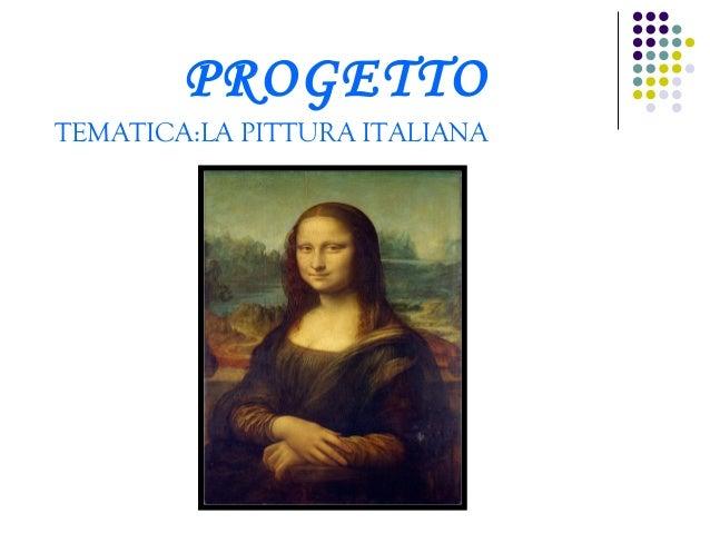 PROGETTO TEMATICA:LA PITTURA ITALIANA