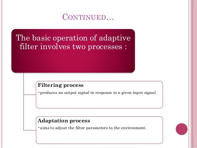 Noice canclellation using adaptive filters with adpative