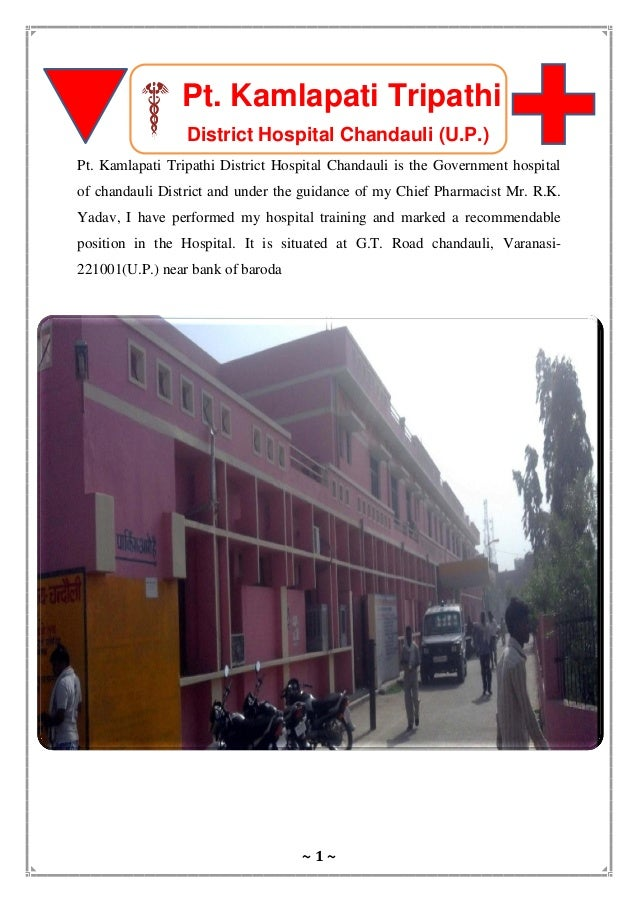 ~ 1 ~ Pt. Kamlapati Tripathi District Hospital Chandauli (U.P.) Pt. Kamlapati Tripathi District Hospital Chandauli is the ...