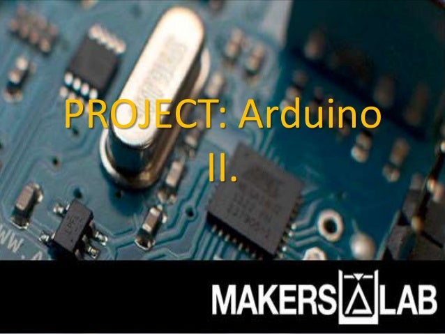 PROJECT: Arduino II.