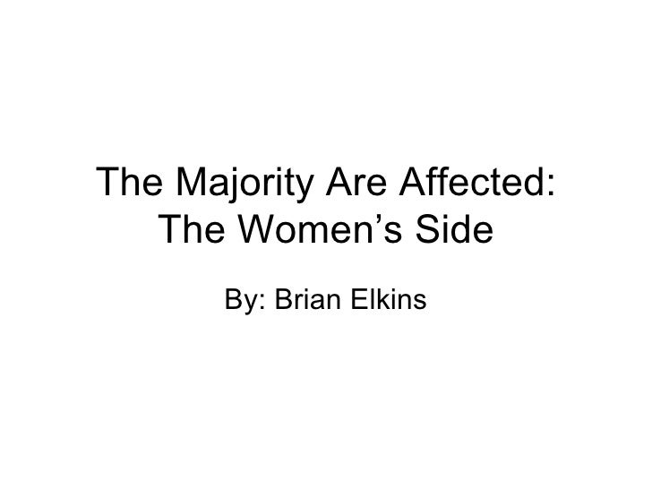 The Majority Are Affected: The Women's Side By: Brian Elkins