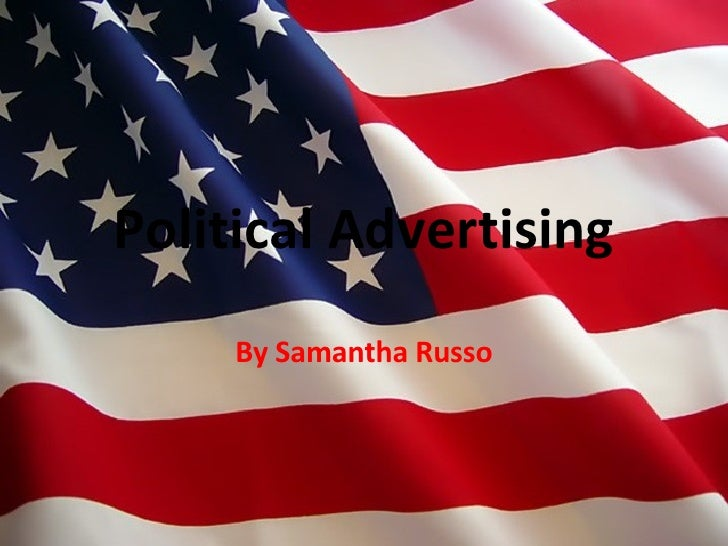 Political Advertising By Samantha Russo