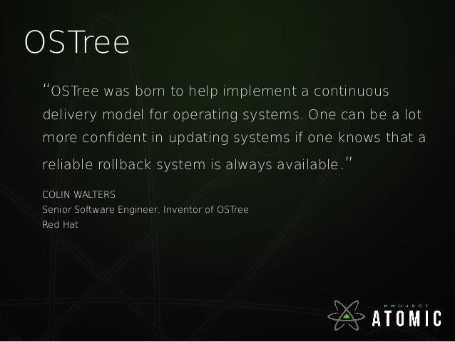"""OSTree """"OSTree was born to help implement a continuous delivery model for operating systems. One can be a lot more confide..."""