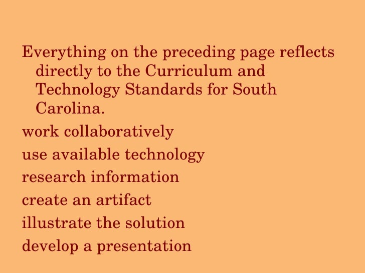 <ul><li>Everything on the preceding page reflects directly to the Curriculum and Technology Standards for South Carolina. ...
