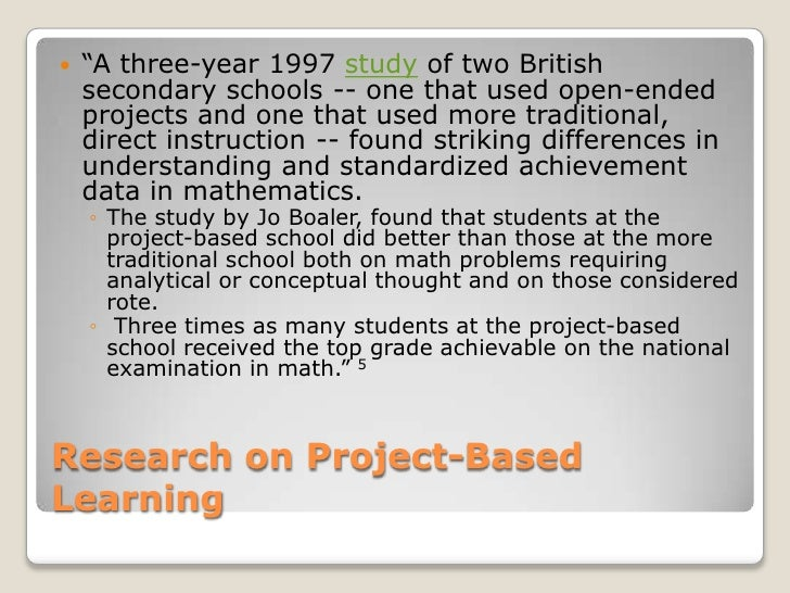 """Research on Project-Based Learning<br />""""A three-year 1997 study of two British secondary schools -- one that used open-en..."""