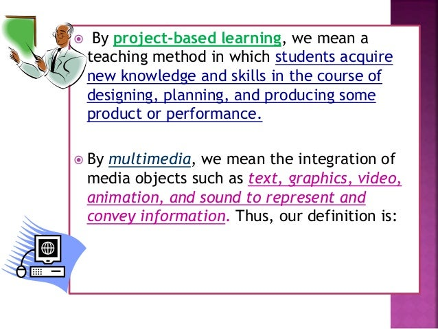 project based learning method Project based learning is a student-centered teaching method that allows students to investigate real-world problems this lesson will explain the.