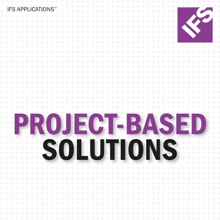 IFS APPLICATIONS™      PROJECT-BASED    SOLUTIONS