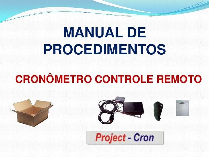 MANUAL DE PROCEDIMENTOS  <br />CRONÔMETRO CONTROLE REMOTO<br />