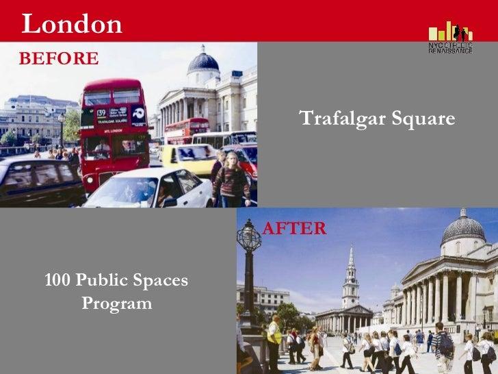 London BEFORE AFTER Trafalgar Square 100 Public Spaces Program