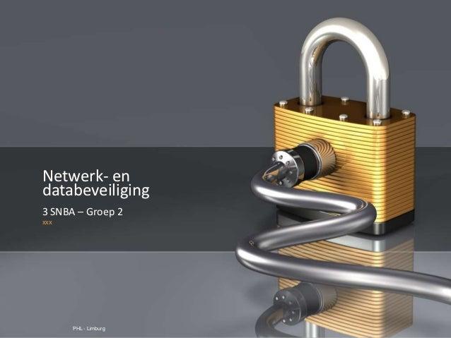 PAGE 1Netwerk- endatabeveiliging3 SNBA – Groep 2xxx                                        Company Proprietary and Confide...