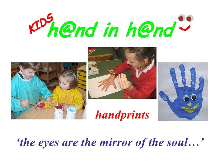 ' the eyes are the mirror of the soul…'   handprints