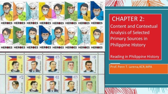 CHAPTER 2: Content and Contextual Analysis of Selected Primary Sources in Philippine History Reading in Philippine History...