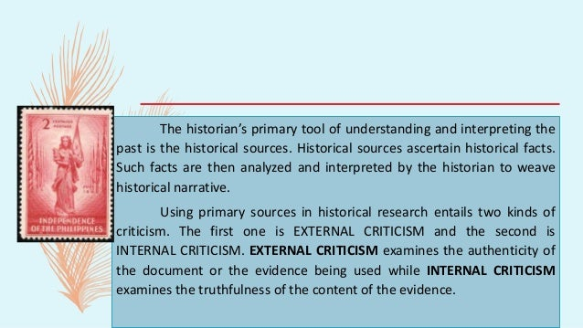 The historian's primary tool of understanding and interpreting the past is the historical sources. Historical sources asce...