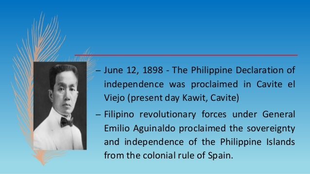 THE PROCLAMATION ON JUNE 12 Independence was proclaimed on June 12, 1898 between four and five in the afternoon in Cavite ...