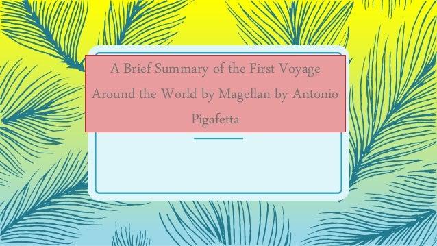 A Brief Summary of the First Voyage Around the World by Magellan by Antonio Pigafetta