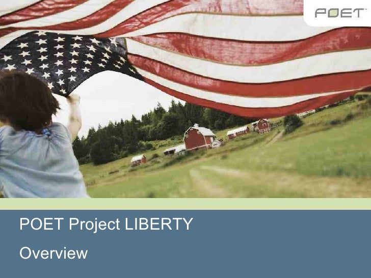 POET Project LIBERTY Overview