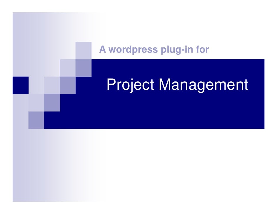 A wordpress plug-in for    Project Management