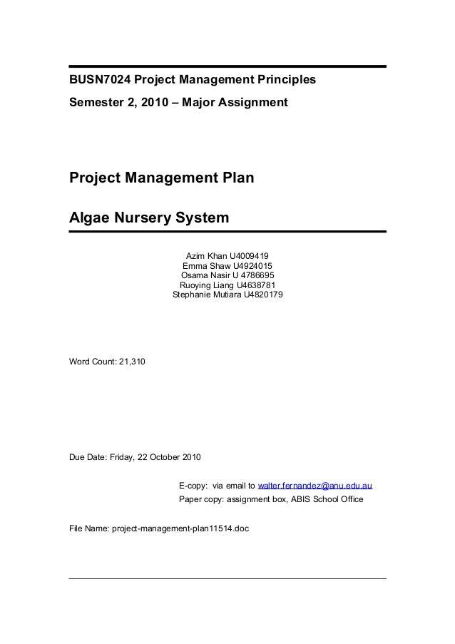 BUSN7024 Project Management Principles Semester 2, 2010 – Major Assignment Project Management Plan Algae Nursery System Az...