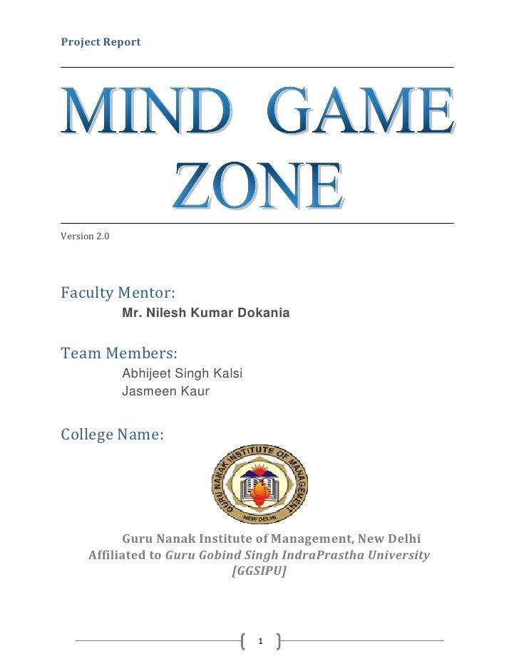 1 Project Report Version 2.0 Faculty Mentor: Mr. Nilesh Kumar Dokania Team Members: Abhijeet Singh Kalsi Jasmeen Kaur Coll...