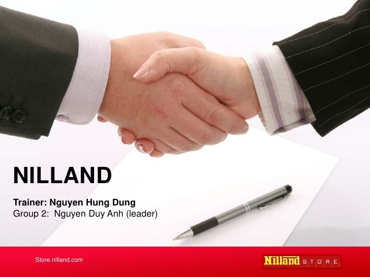 NILLAND<br />Trainer: Nguyen Hung Dung <br />Group 2:  Nguyen DuyAnh (leader)<br />Store.nilland.com<br />