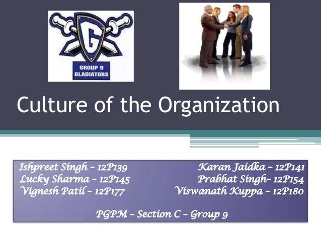 Culture of the OrganizationIshpreet Singh – 12P139           Karan Jaidka – 12P141Lucky Sharma – 12P145             Prabha...