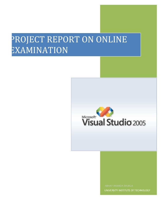 PROJECT REPORT ON ONLINEEXAMINATION                   ABHAY ANANDA SHUKLA                   UNIVERSITY INSTITUTE OF TECHNO...