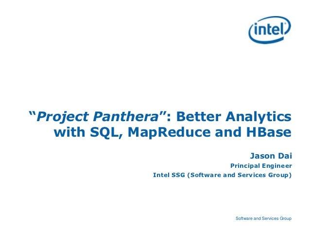 """Project Panthera"": Better Analytics   with SQL, MapReduce and HBase                                               Jason D..."