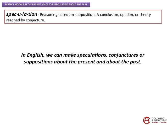 C17 U9 Project   perfect modals in the passive voice for speculating about the past. Slide 3