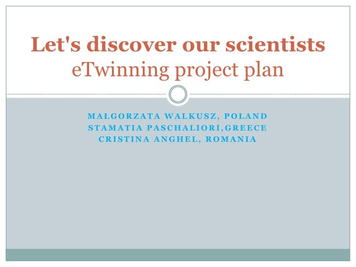 Małgorzata Walkusz, Poland<br />Stamatia Paschaliori,Greece<br />Cristina Anghel, Romania<br />Let's discover our scientis...